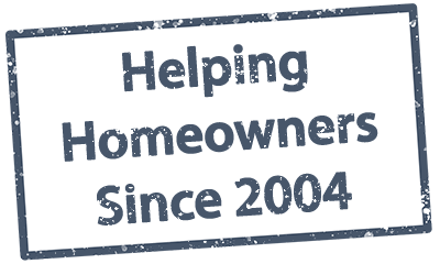 Helping Homeowners Since 2004